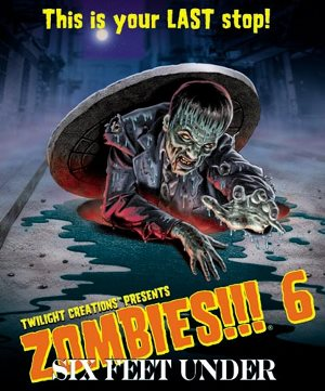 Zombies!!! 6: Six Feet Under by Twilight Creations, Inc.