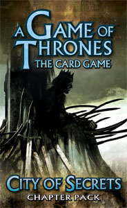 A Game Of Thrones Lcg: City Of Secrets Chapter Pack by Fantasy Flight Games