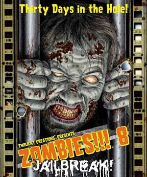 Zombies!!! 8: Jailbreak by Twilight Creations, Inc.
