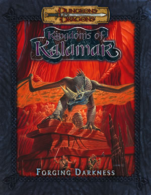 Dungeons & Dragons: Kingdoms Of Kalamar: Forging Darkness by Kenzer and Company