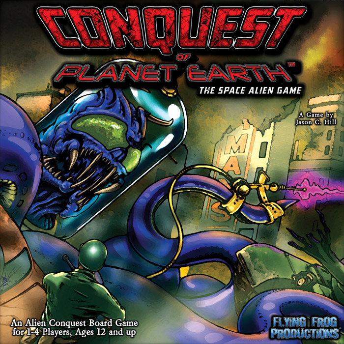 Conquest Of Planet Earth: The Space Alien Game by Flying Frog Productions, LLC