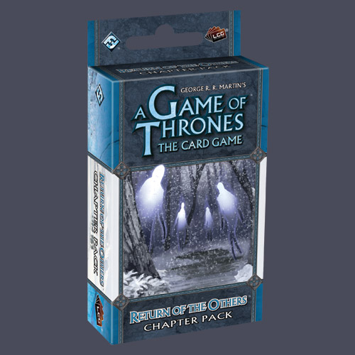 A Game Of Thrones LCG: Return Of The Others Chapter Pack by Fantasy Flight Games