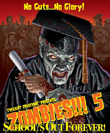 Zombies!!! 5: School's Out Forever! (1st Edition) by Twilight Creations, Inc.
