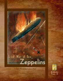 Great War at Sea: Zeppelins Scenario Book by Avalanche Press, Ltd.
