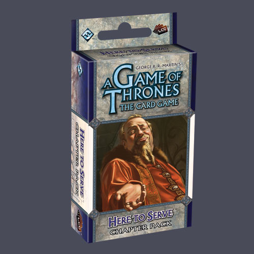 A Game of Thrones LCG: Here to Serve Chapter Pack by Fantasy Flight Games