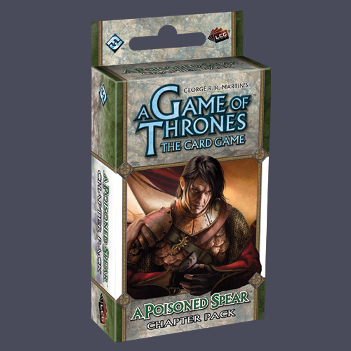 A Game of Thrones LCG: A Poisoned Spear Chapter Pack by Fantasy Flight Games